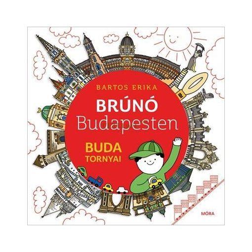 Bartos Erika: Brúnó Budapesten 1. - Buda tornyai
