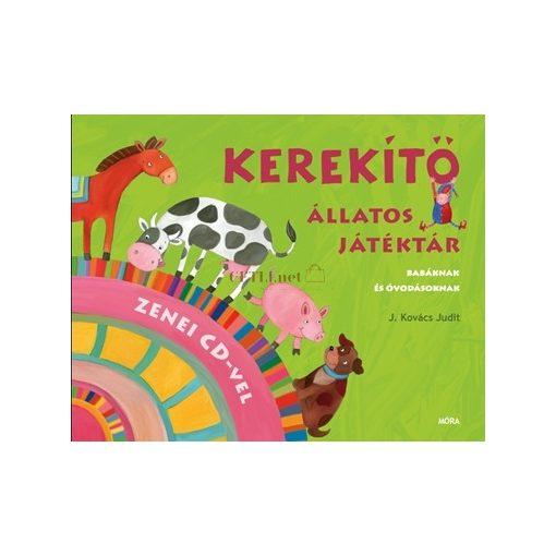 J. Kovács Judit: Kerekítő - állatos játéktár CD melléklettel