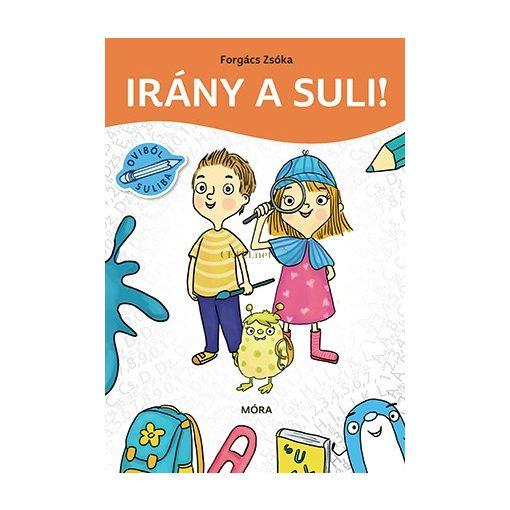 IRÁNY A SULI! Iskolaérettségi feladatok
